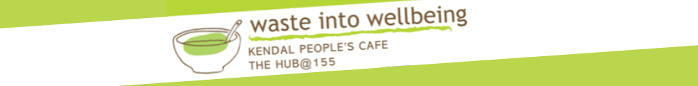 Kendal People's Cafe (Waste into Wellbeing)'s Home Page